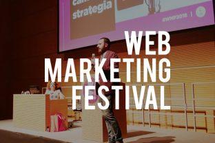 Web Marketing Festival: il nostro racconto