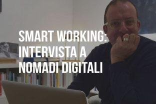 Smart Working: intervista a Nomadi Digitali
