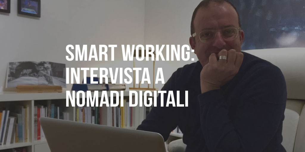 Smart Working: intervista a Nomadi Digitali