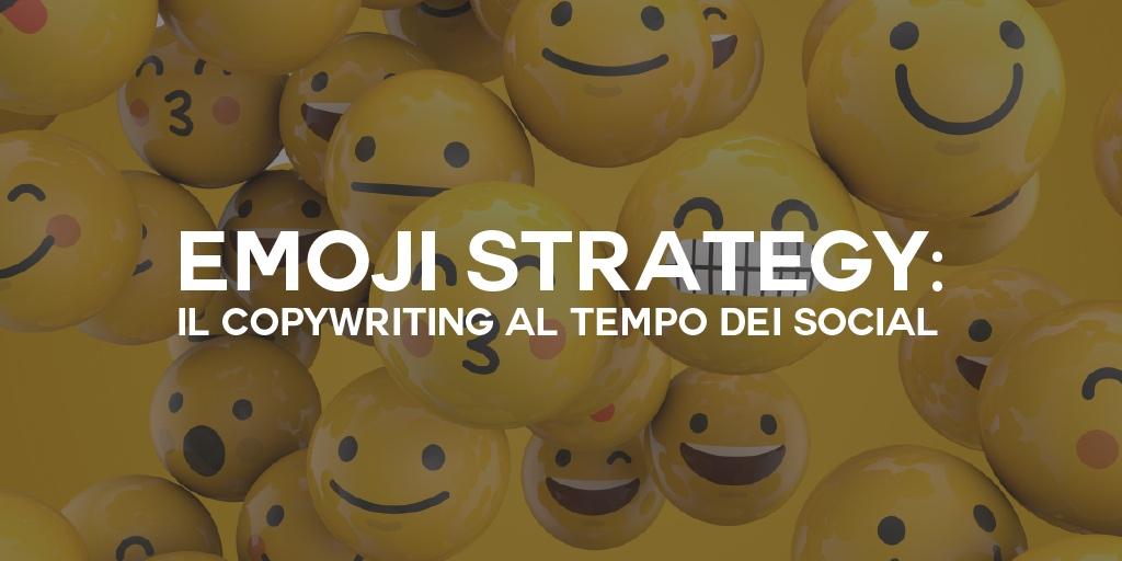 Emoji Strategy: il copywriting al tempo dei social