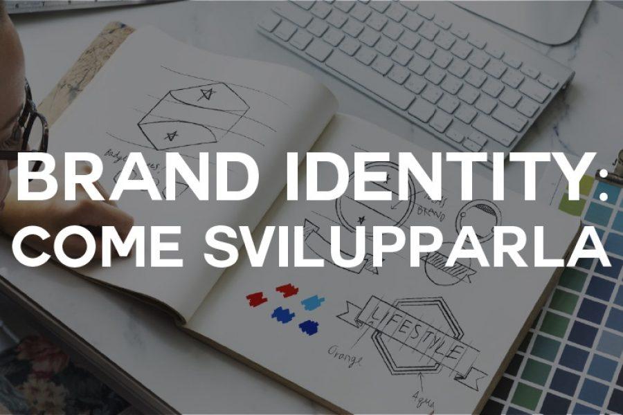 Brand Identity: come svilupparla in maniera efficace