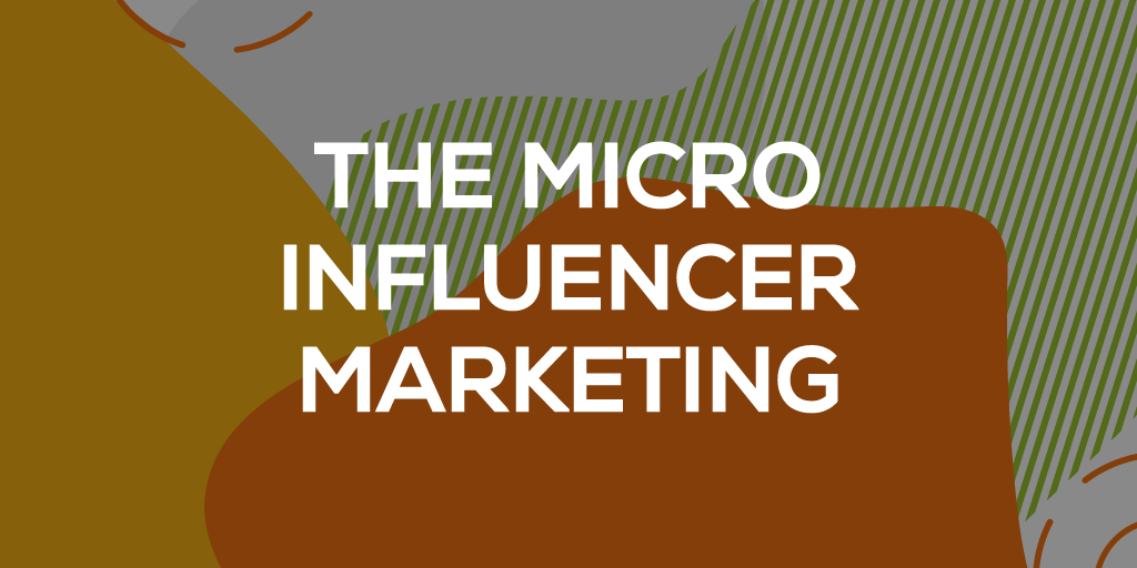 The micro influencer marketing